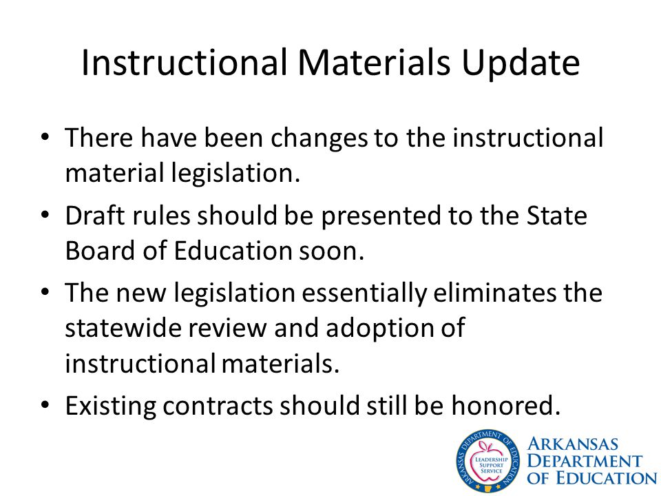 Instructional Materials Update There have been changes to the instructional material legislation.