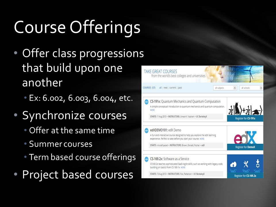 Offer class progressions that build upon one another Ex: 6.002, 6.003, 6.004, etc.