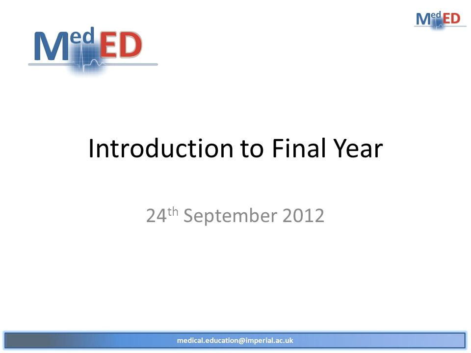 Introduction to Final Year 24 th September 2012
