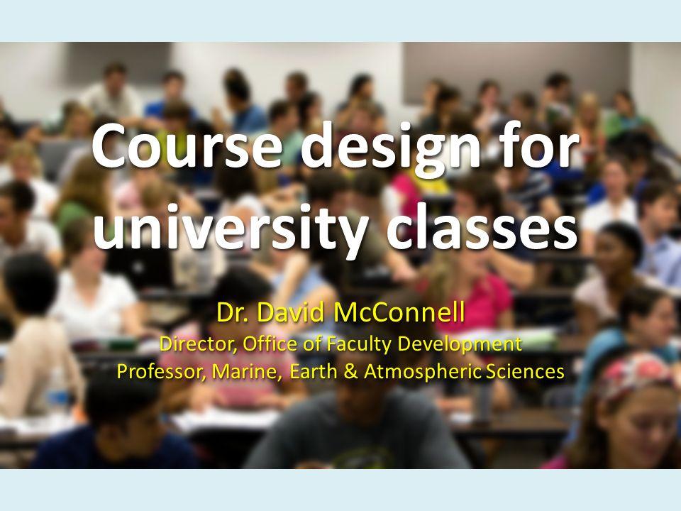 Course design for university classes Dr.