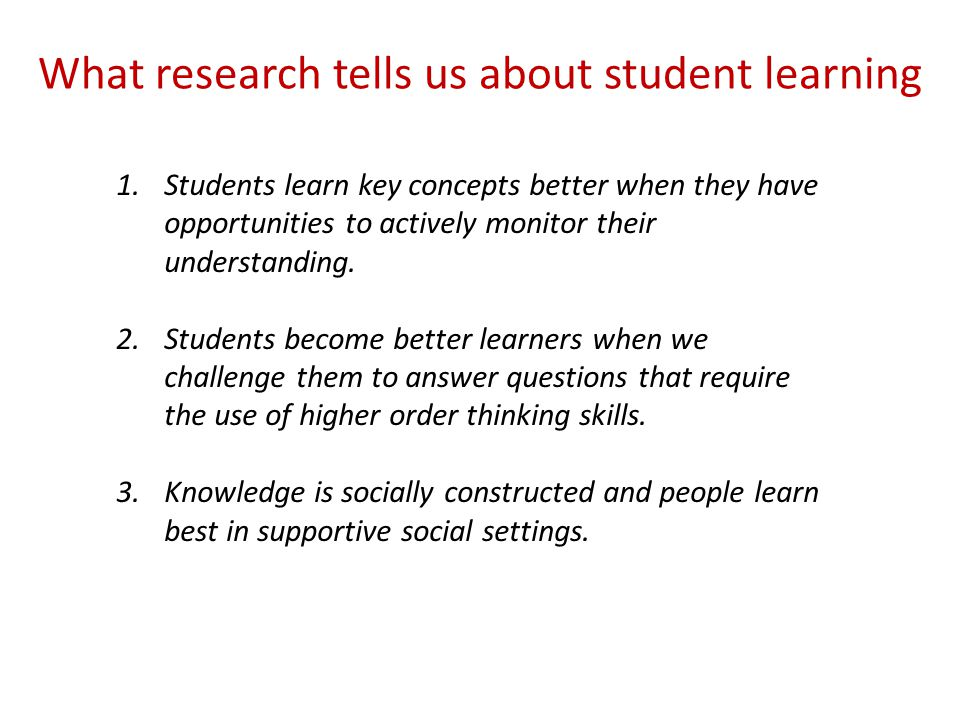 1.Students learn key concepts better when they have opportunities to actively monitor their understanding.
