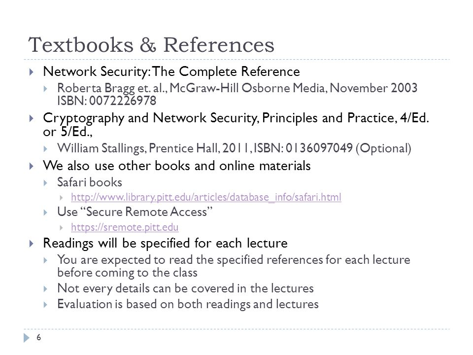 Textbooks & References Network Security: The Complete Reference Roberta Bragg et.