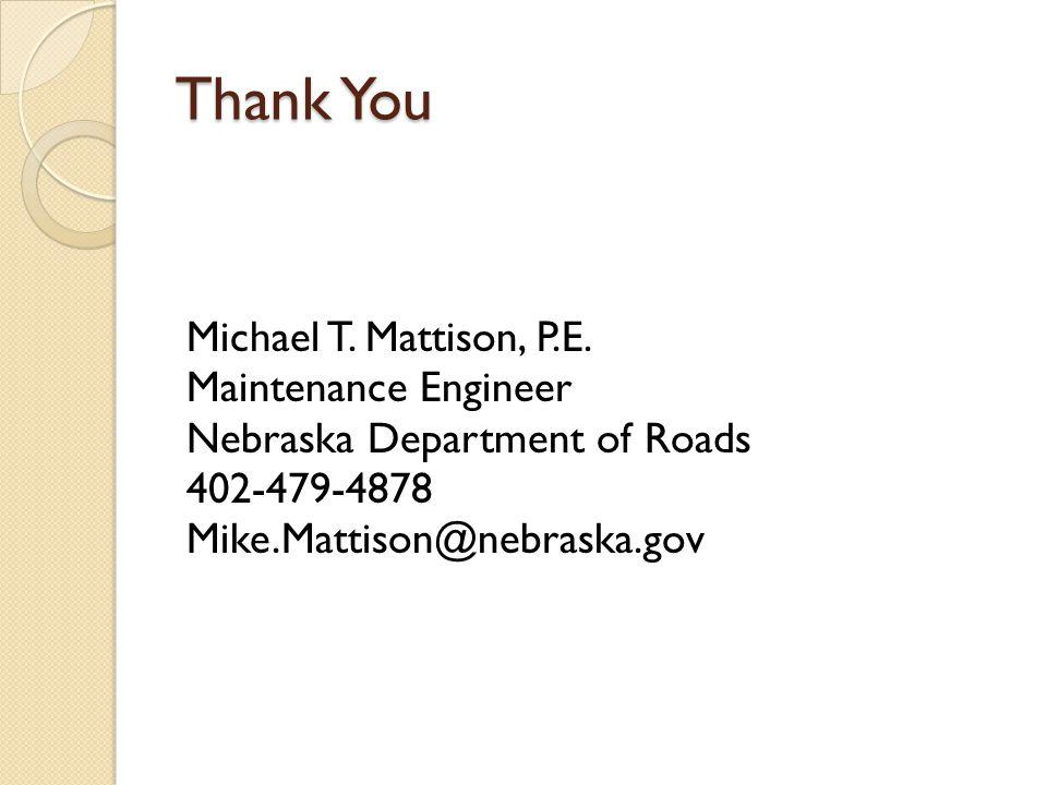 Thank You Michael T. Mattison, P.E.