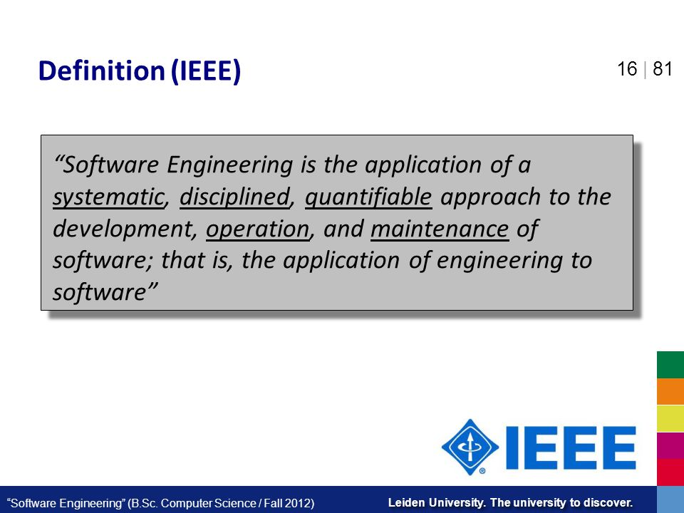 Leiden University.The university to discover. Software Engineering (B.Sc.