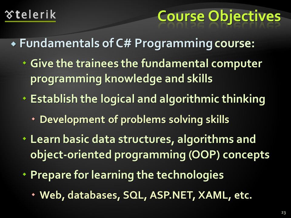 Fundamentals of C# Programming course: Fundamentals of C# Programming course: Give the trainees the fundamental computer programming knowledge and ski