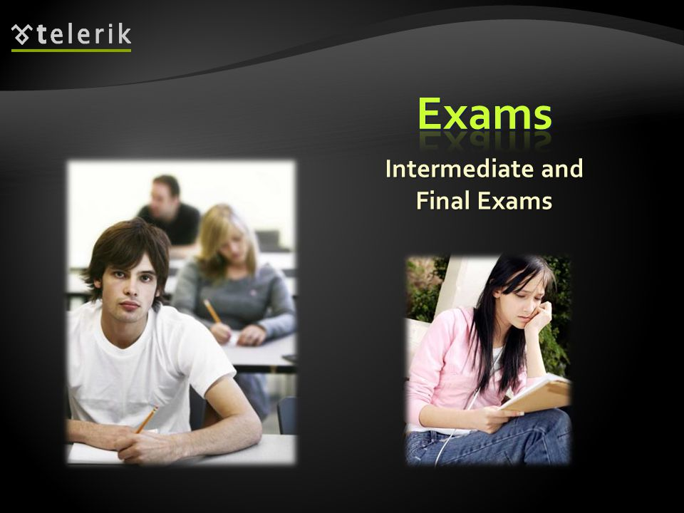 Intermediate and Final Exams