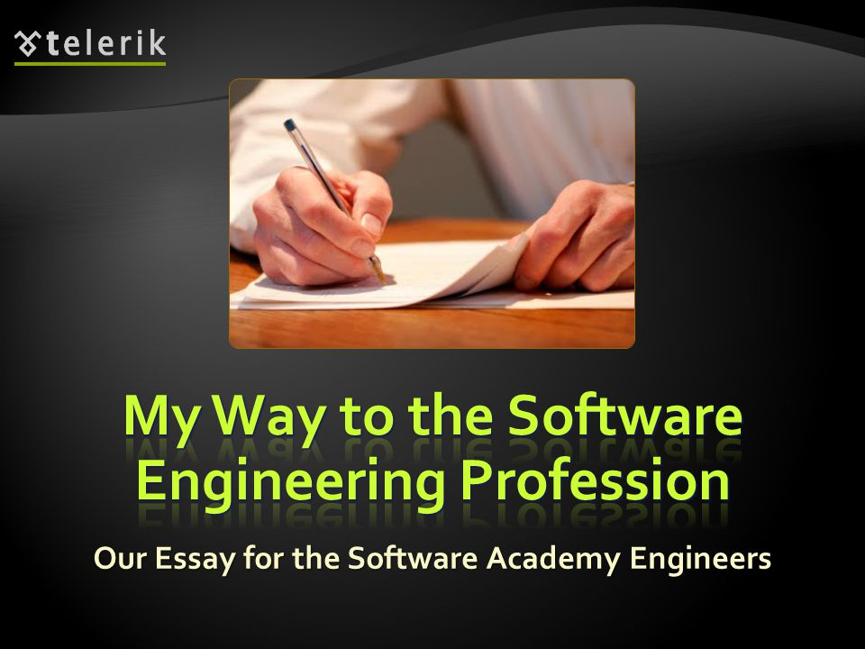 Our Essay for the Software Academy Engineers