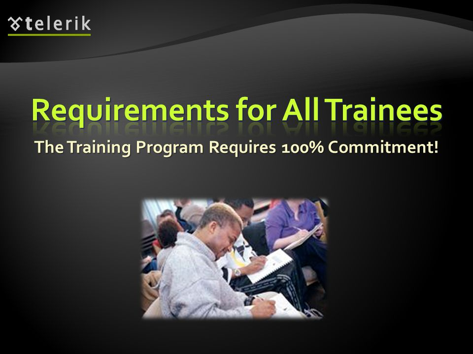 The Training Program Requires 100% Commitment!