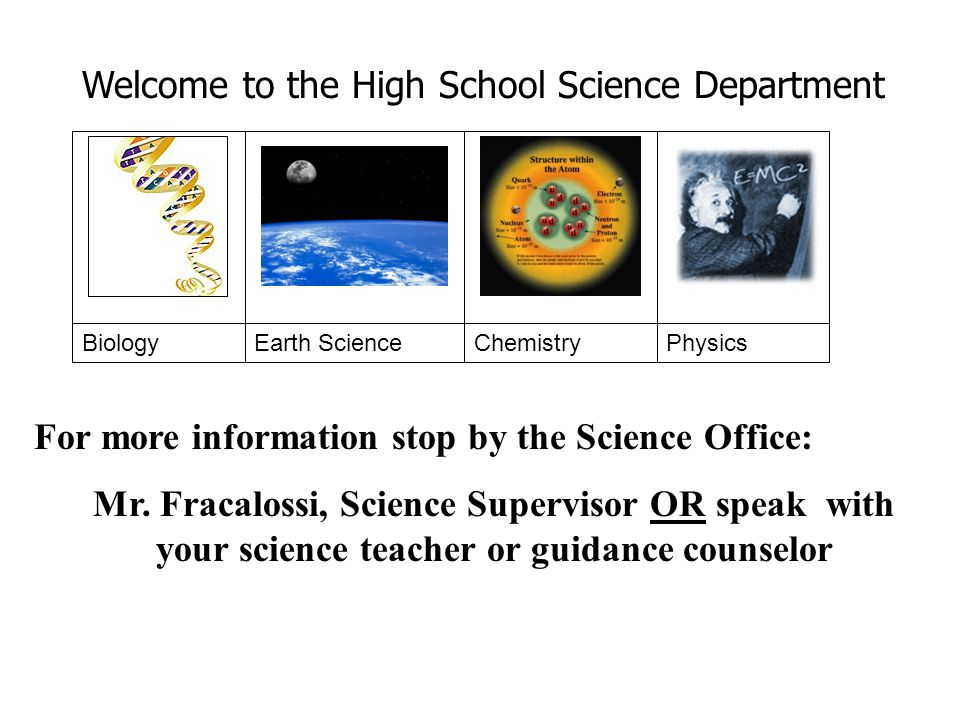 For more information stop by the Science Office: Mr.