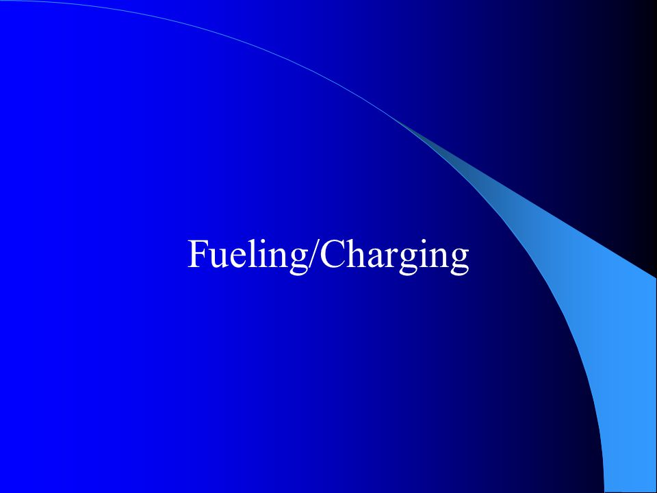 Fueling/Charging