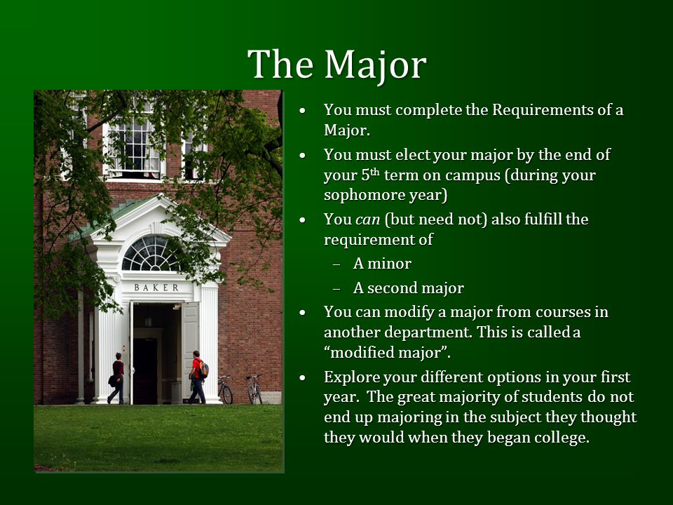The Major You must complete the Requirements of a Major.You must complete the Requirements of a Major.