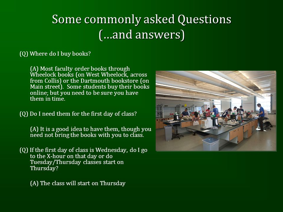 Some commonly asked Questions (…and answers) (Q) Where do I buy books.