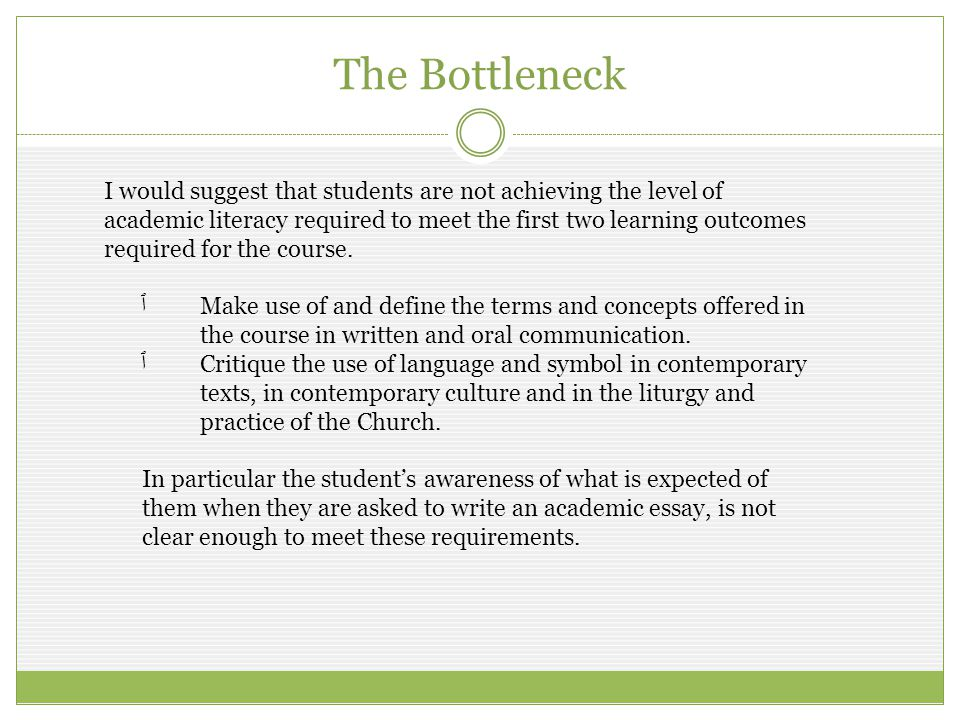 I would suggest that students are not achieving the level of academic literacy required to meet the first two learning outcomes required for the course.
