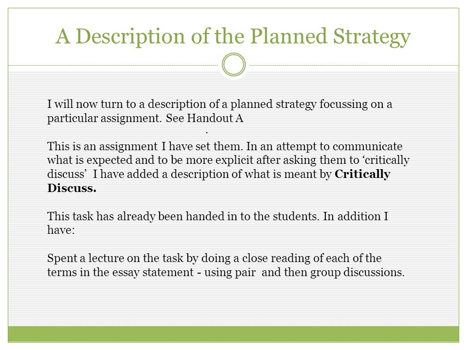 A Description of the Planned Strategy I will now turn to a description of a planned strategy focussing on a particular assignment.