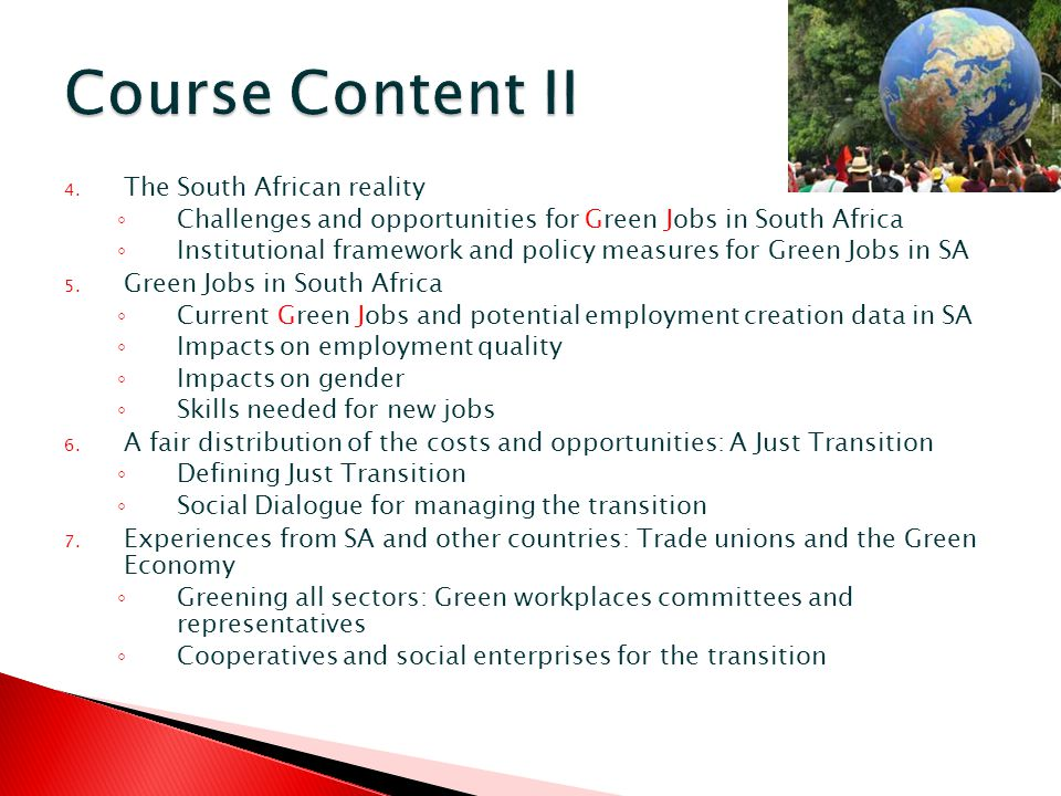 4. The South African reality Challenges and opportunities for Green Jobs in South Africa Institutional framework and policy measures for Green Jobs in