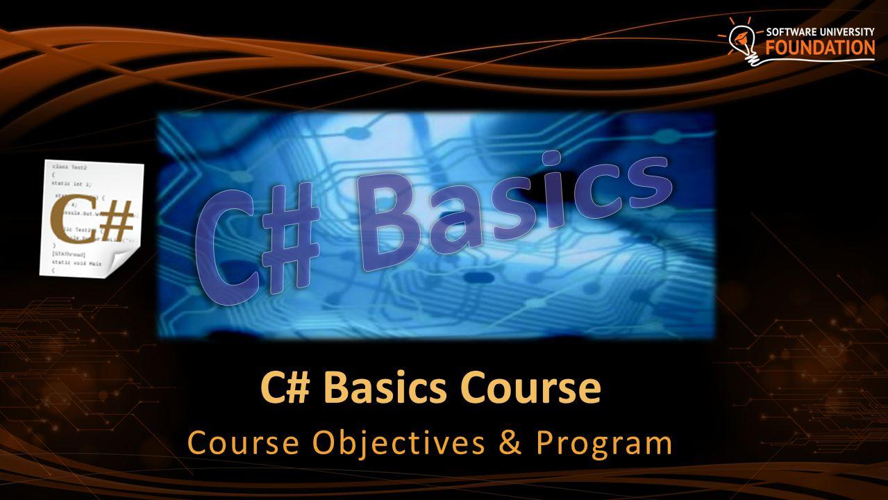 C# Basics Course Course Objectives & Program