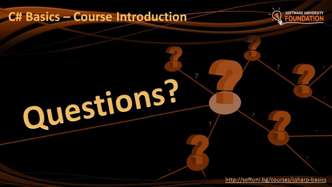 ? ? ? ? ? ? ? ? ? http://softuni.bg/courses/csharp-basics C# Basics – Course Introduction