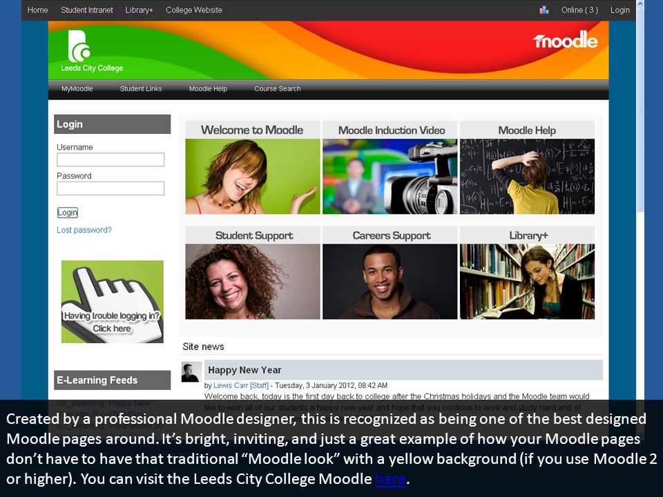 Created by a professional Moodle designer, this is recognized as being one of the best designed Moodle pages around.