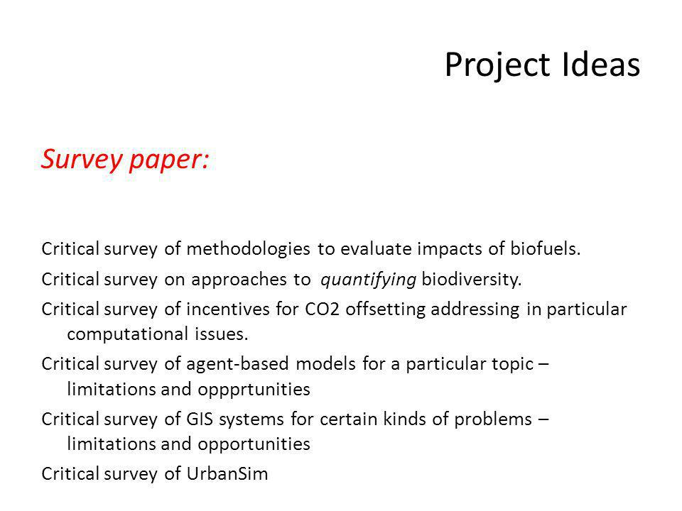 Project Ideas Survey paper: Critical survey of methodologies to evaluate impacts of biofuels.