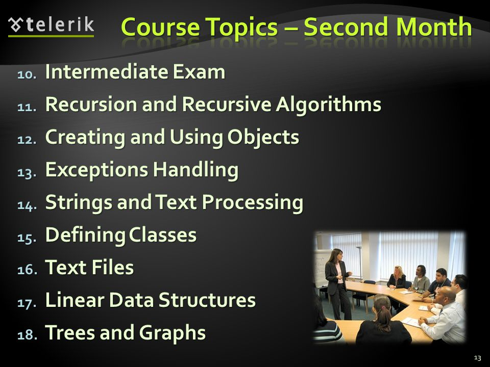 10. Intermediate Exam 11. Recursion and Recursive Algorithms 12.