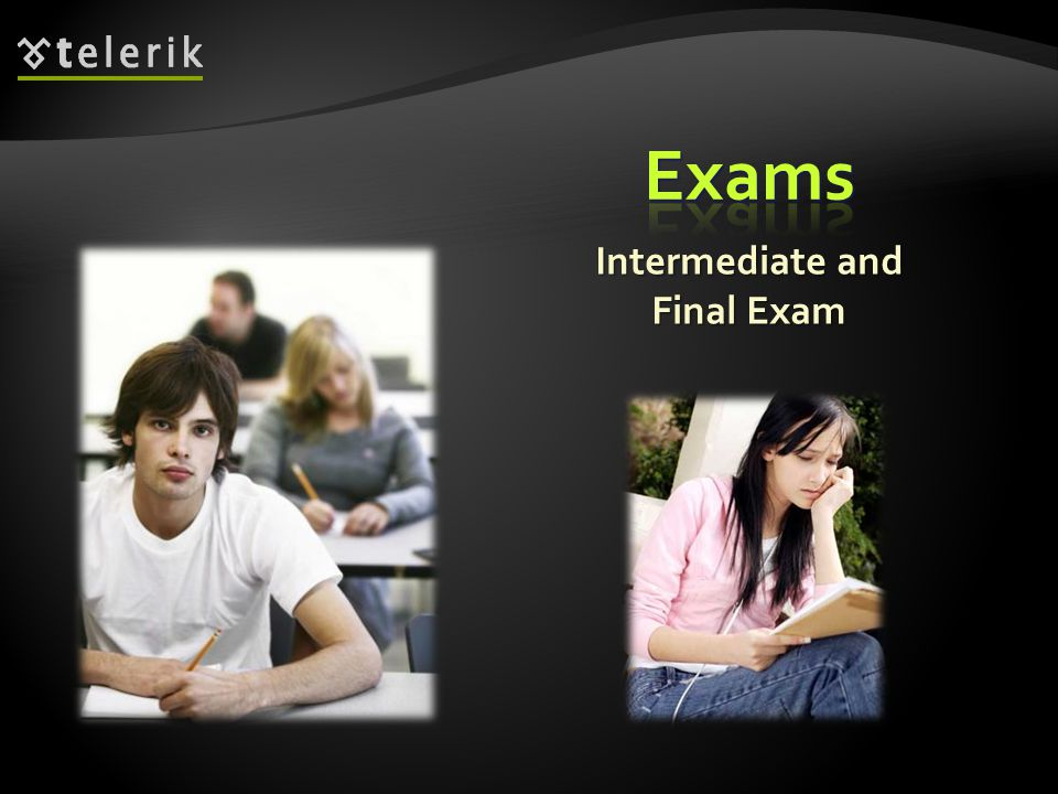 Intermediate and Final Exam
