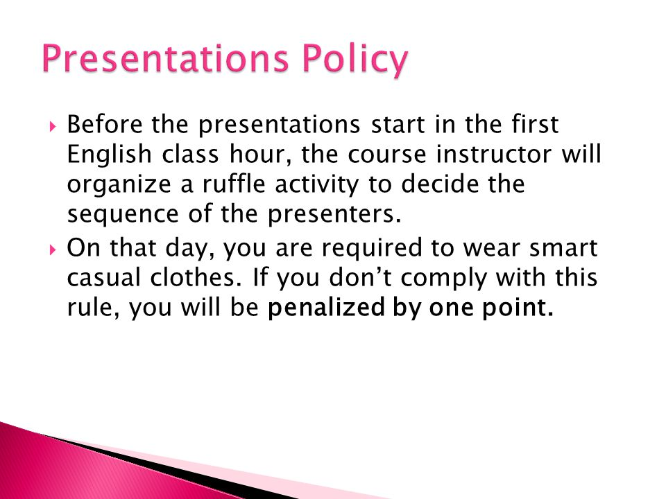 Before the presentations start in the first English class hour, the course instructor will organize a ruffle activity to decide the sequence of the pr