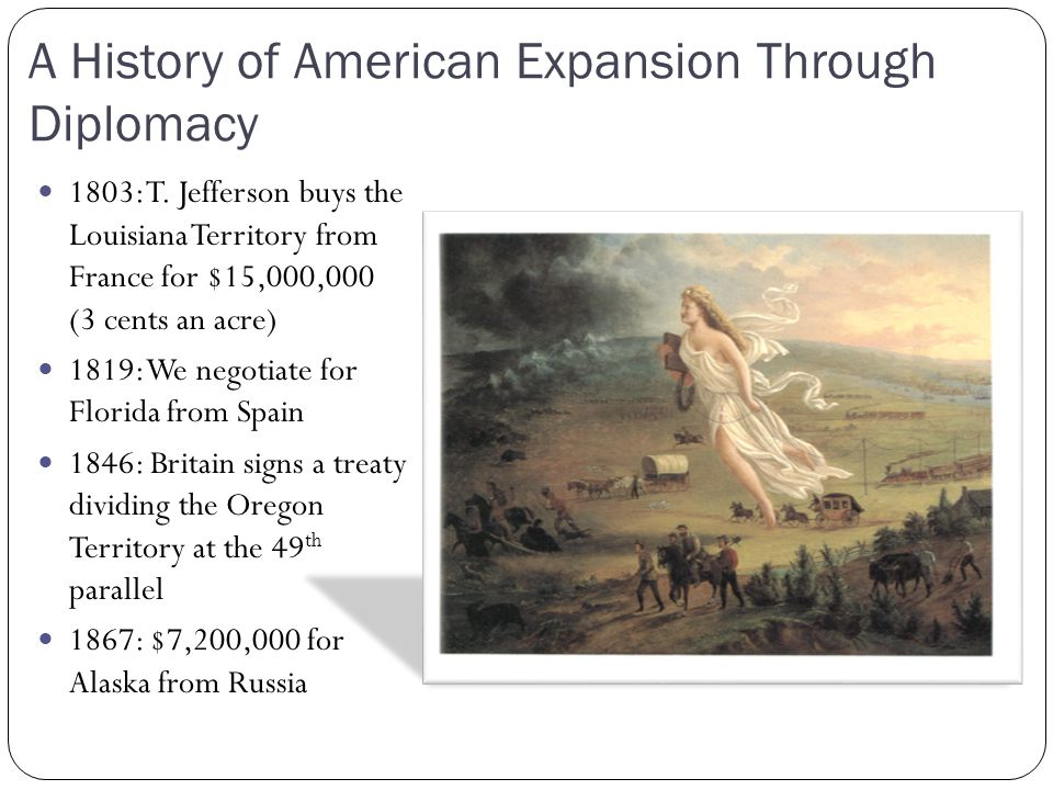 A History of American Expansion Through War 1821: Moses Austin establishes a colony in Texas which was part of Mexico at the time The Americans and Mexican government did not get along Americans held slaves, official documents were in Spanish 1836 Texas declares itself an independent republic, names Sam Houston as commander in chief and revolts against Mexico Santa Anna recognizes the Lone Star Republic Statehood in 1845 1846 President Polk goes to war with Mexico over our southern border Mexican War ends in 1848 (Treaty of Guadalupe Hidalgo) Mexican Cession oRio Grande as the southern border of the U.S.