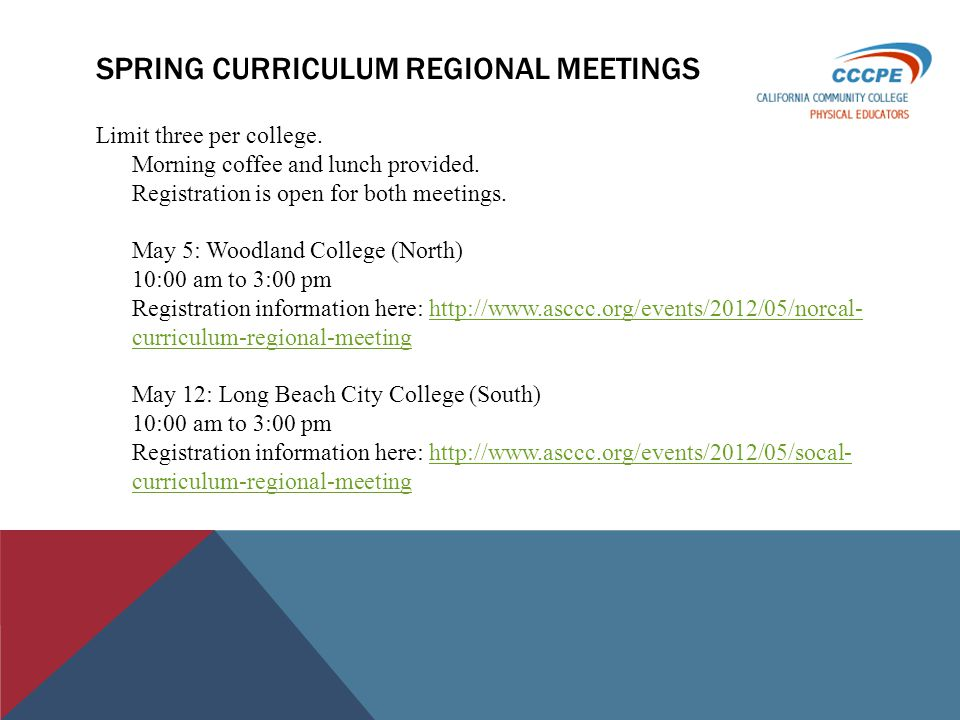 SPRING CURRICULUM REGIONAL MEETINGS Limit three per college.