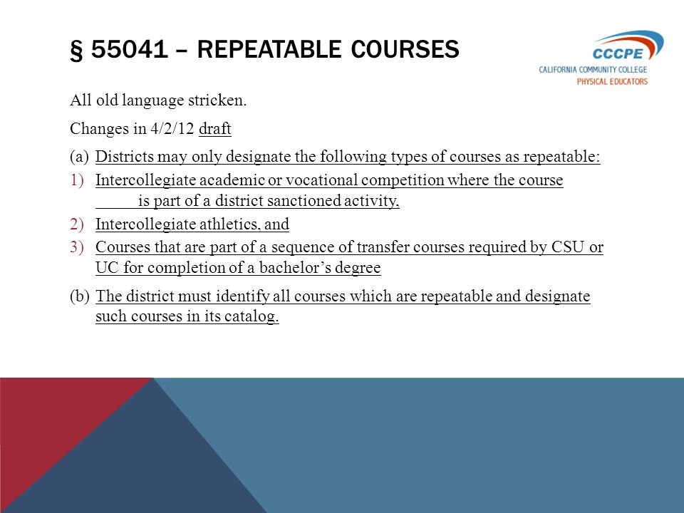 § 55041 – REPEATABLE COURSES All old language stricken.
