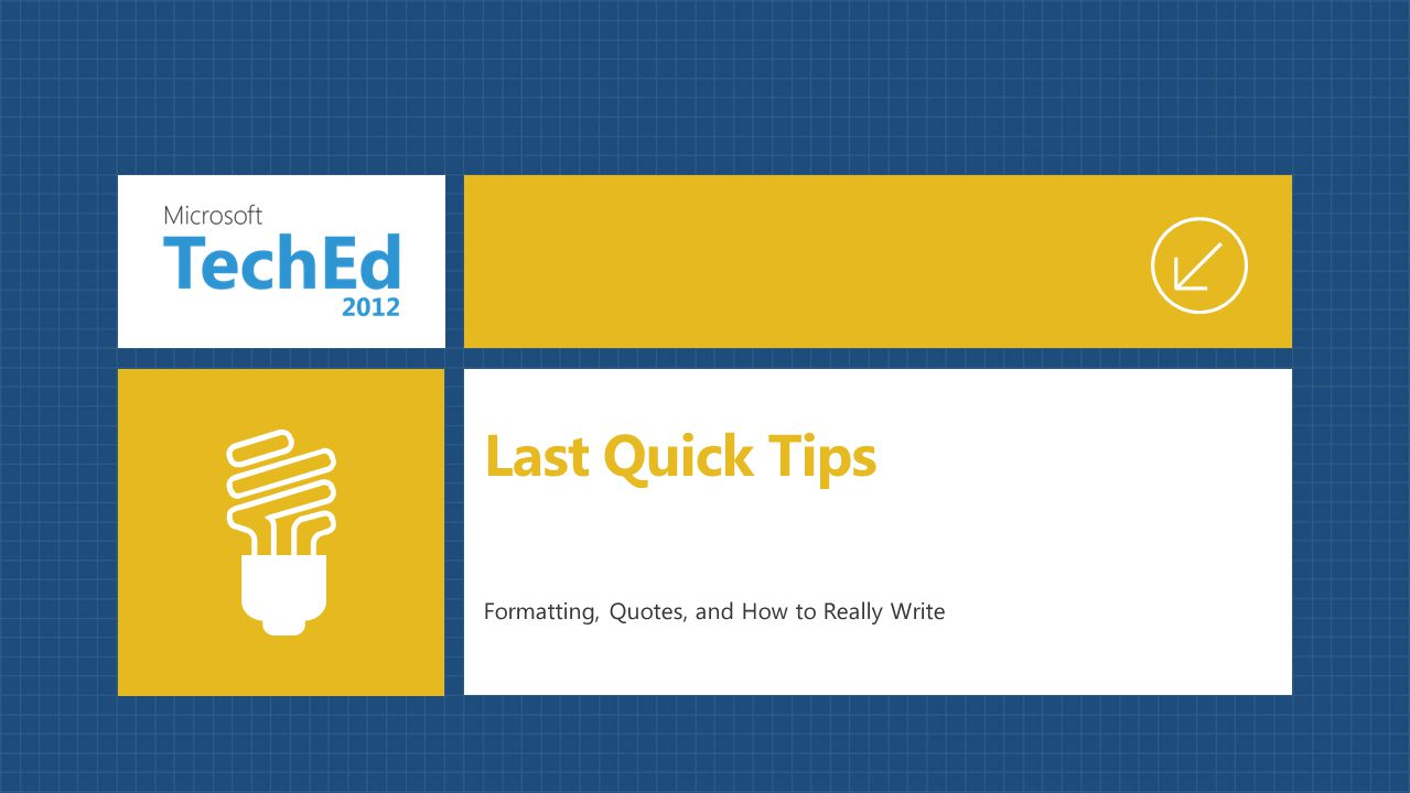 Formatting, Quotes, and How to Really Write Last Quick Tips