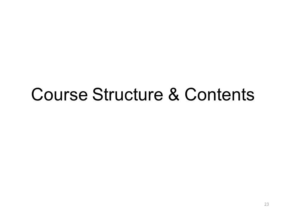 23 Course Structure & Contents