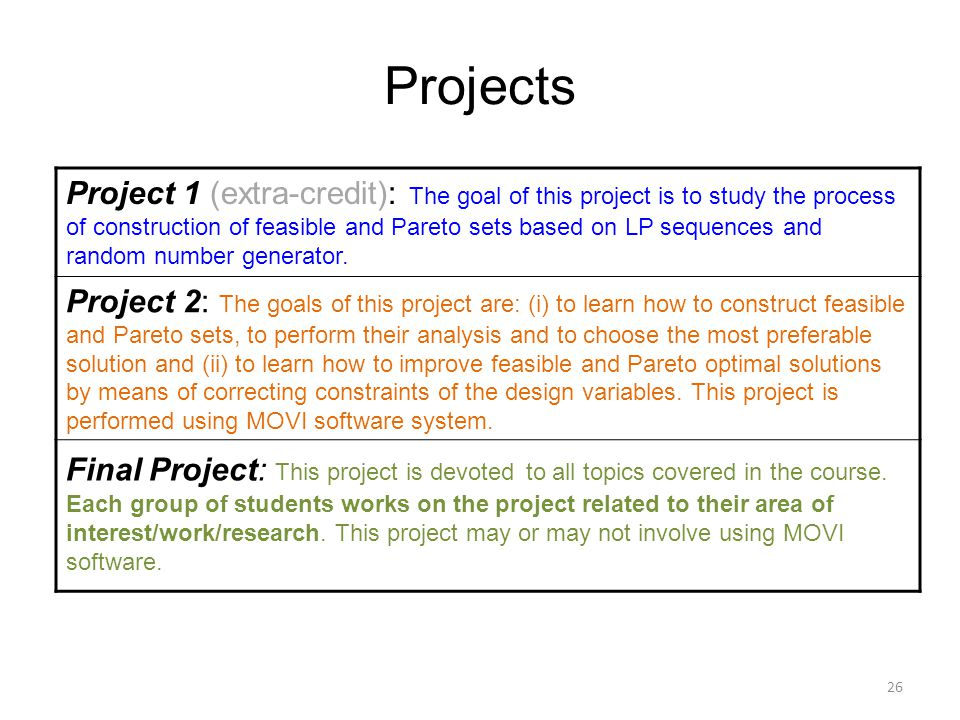 26 Project 1 (extra-credit): The goal of this project is to study the process of construction of feasible and Pareto sets based on LP sequences and ra