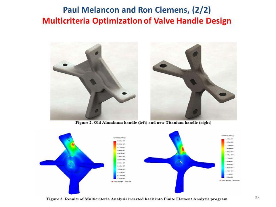 38 Paul Melancon and Ron Clemens, (2/2) Multicriteria Optimization of Valve Handle Design