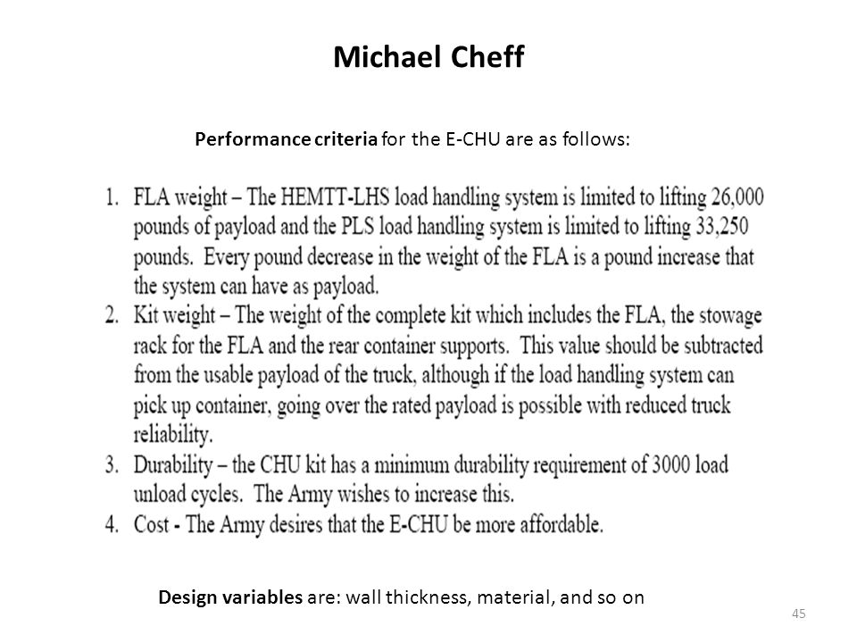 45 Michael Cheff Performance criteria for the E-CHU are as follows: Design variables are: wall thickness, material, and so on