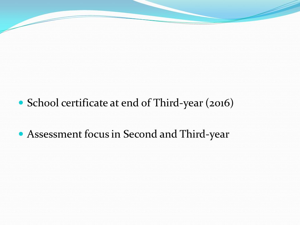 School certificate at end of Third-year (2016) Assessment focus in Second and Third-year