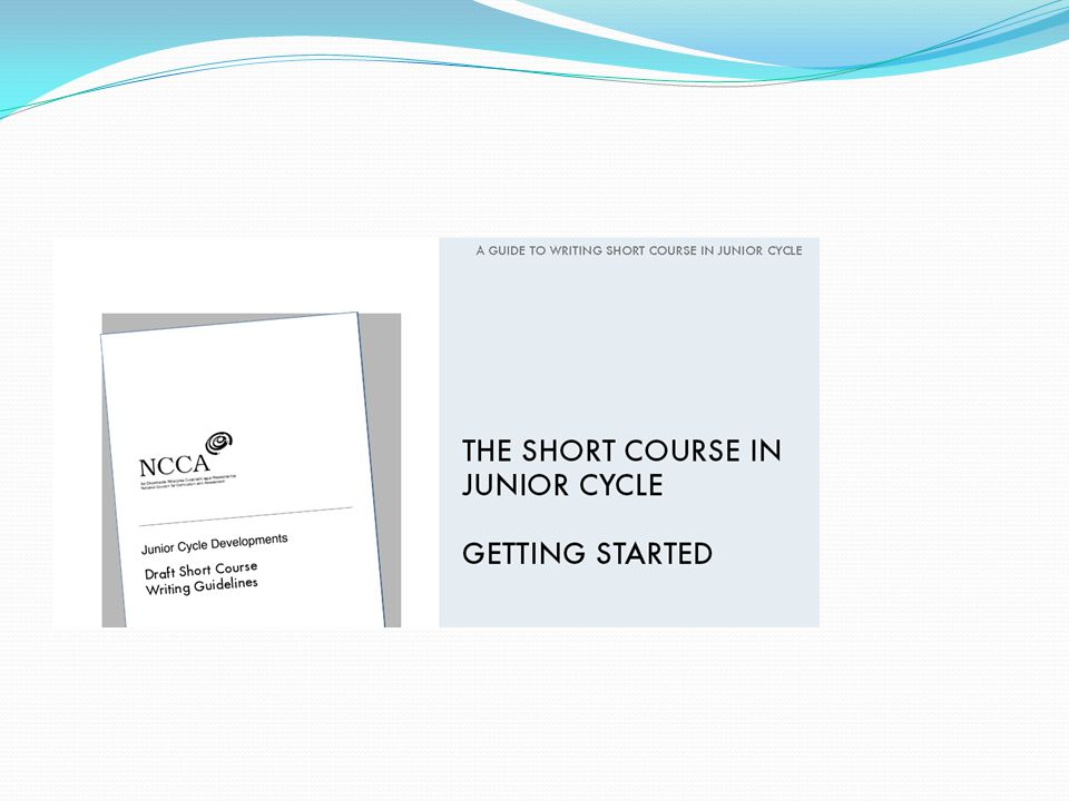 Areas to be covered Title 1.Introduction to Junior Cycle: Standard for all short courses 2.