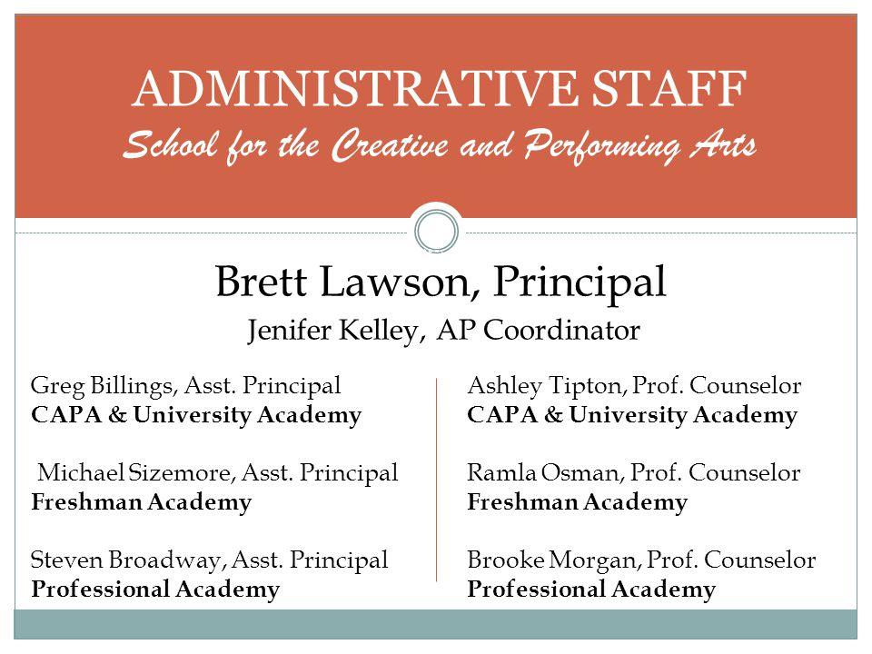 BRETT LAWSON, PRINCIPAL Brett Lawson, Principal Jenifer Kelley, AP Coordinator Greg Billings, Asst.