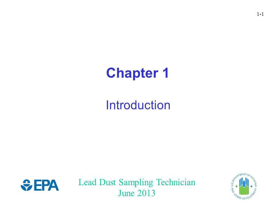 Lead Dust Sampling Technician June 2013 1-1 Chapter 1 Introduction