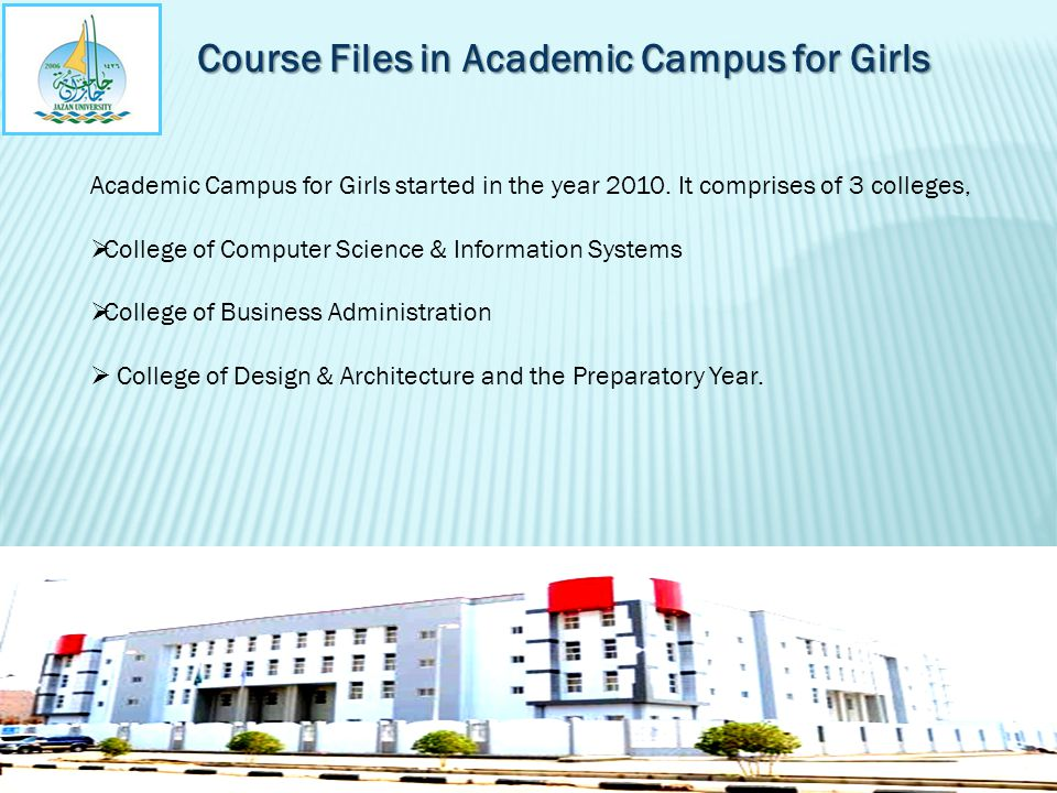 Course Files in Academic Campus for Girls Academic Campus for Girls started in the year 2010.