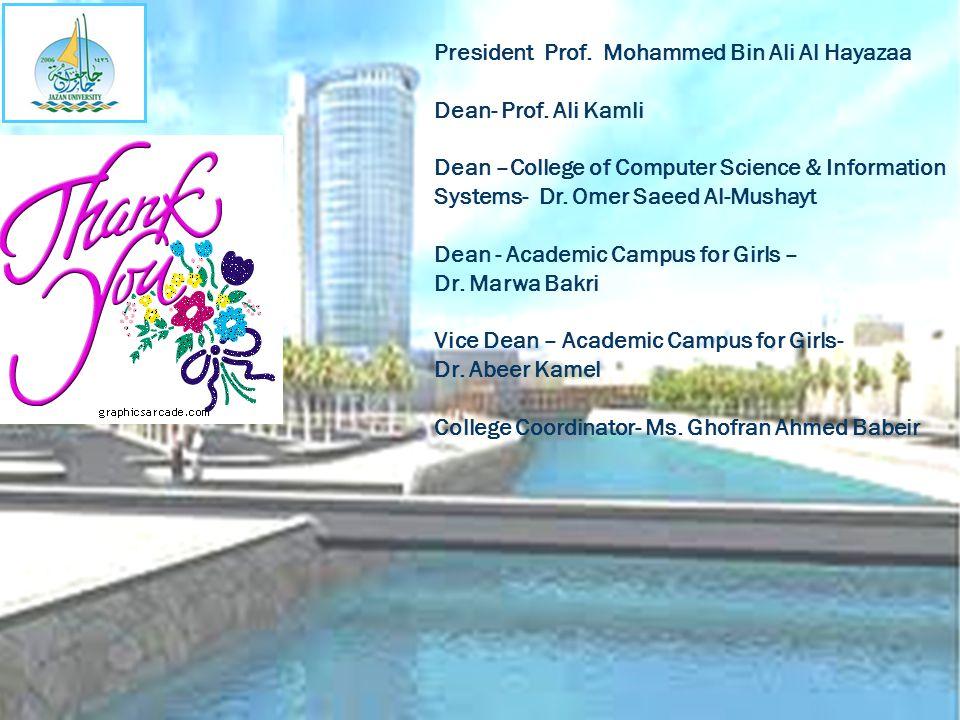 President Prof. Mohammed Bin Ali Al Hayazaa Dean- Prof.