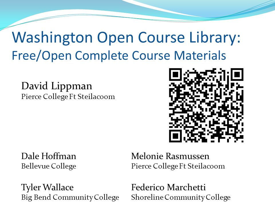 Washington Open Course Library: Free/Open Complete Course Materials David Lippman Pierce College Ft Steilacoom Dale HoffmanMelonie Rasmussen Bellevue
