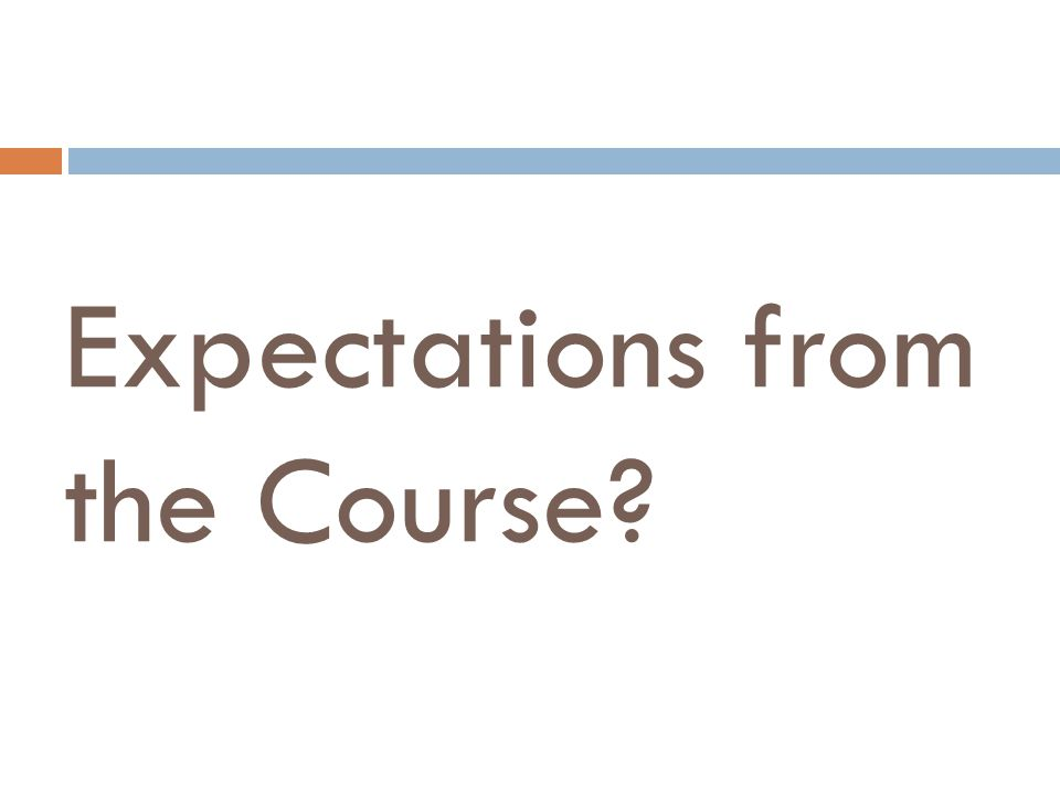 Expectations from the Course