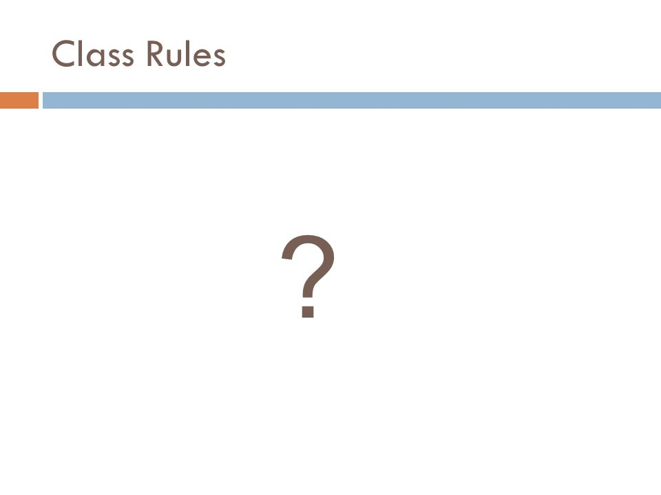 Class Rules ?