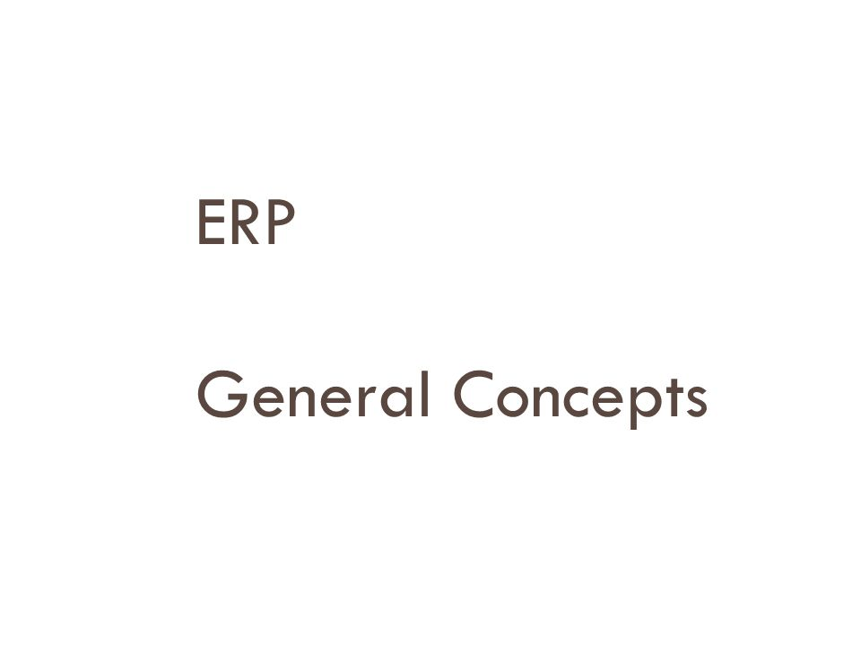 ERP General Concepts