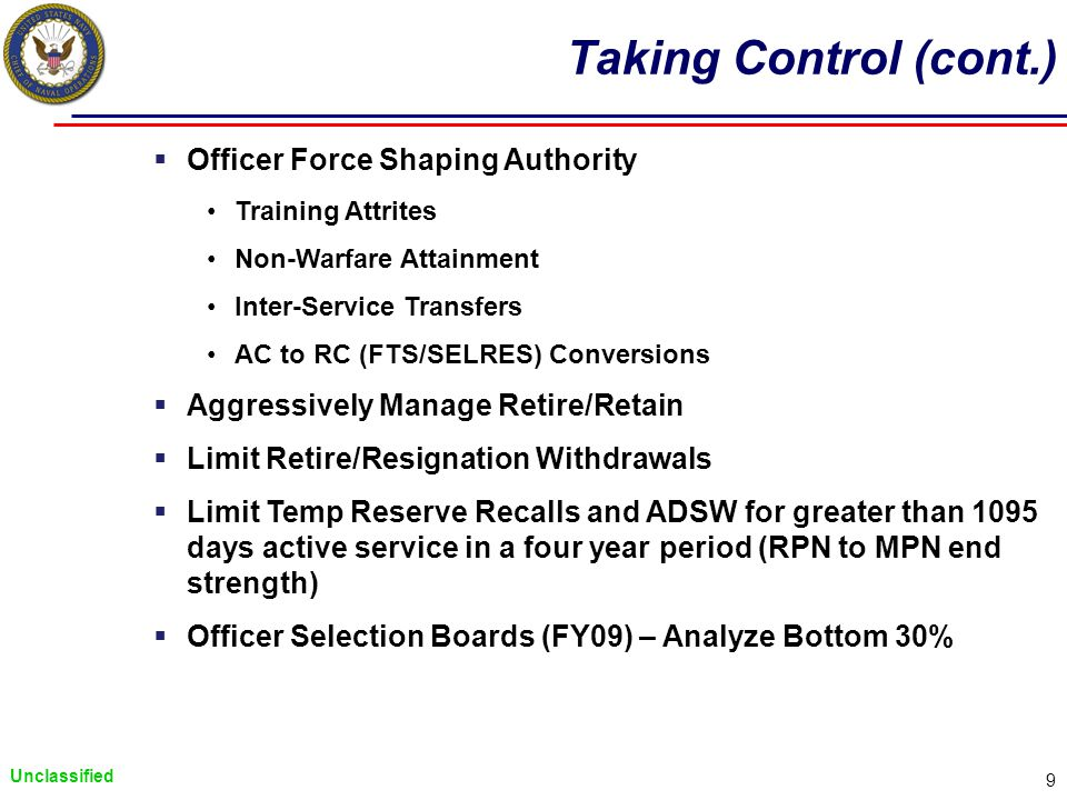 Unclassified 10 Critical Success Factors to Force Shaping Collaboration, Buy-in and Concurrence with USFF Operational Risk FIT Trade-offs Engagement at the Right level NPC-FRE-CO Balance Manage Execution – Establish Trip-Wires Strategic Communications with the Fleet CNO/CNP Commanders Intent