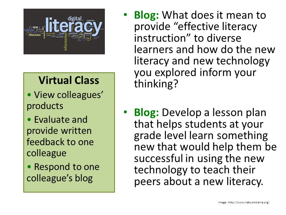 Blog: What does it mean to provide effective literacy instruction to diverse learners and how do the new literacy and new technology you explored inform your thinking.