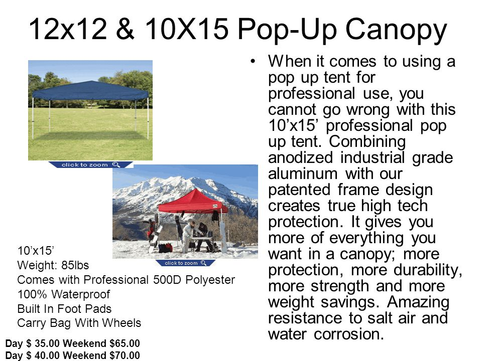 12x12 & 10X15 Pop-Up Canopy When it comes to using a pop up tent for professional use, you cannot go wrong with this 10x15 professional pop up tent.