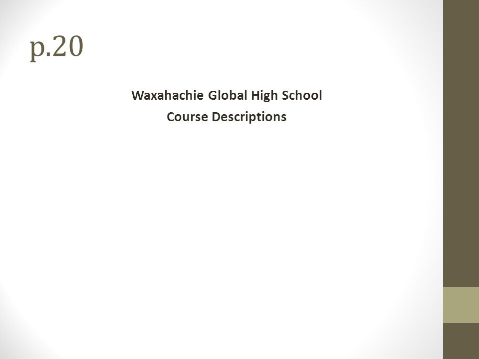 p.20 Waxahachie Global High School Course Descriptions