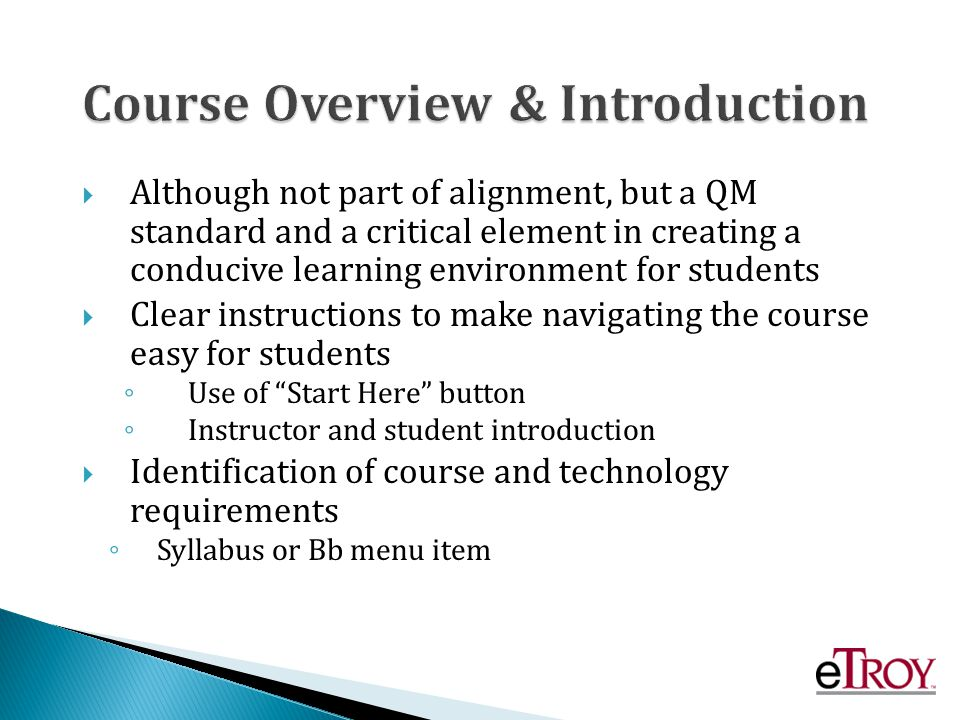 Although not part of alignment, but a QM standard and a critical element in creating a conducive learning environment for students Clear instructions
