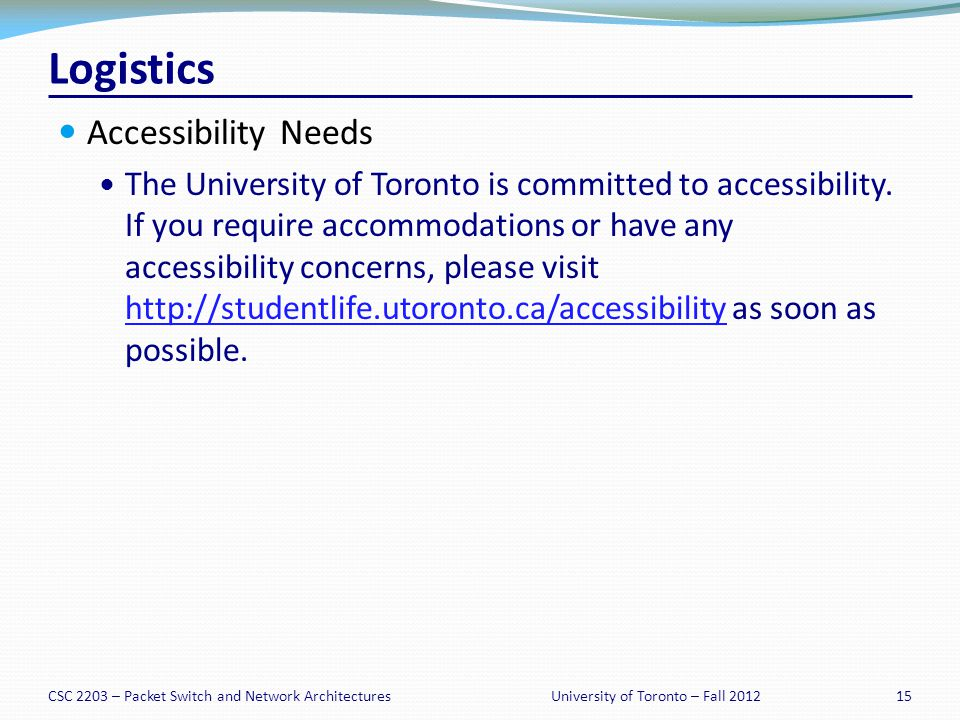 Logistics Accessibility Needs The University of Toronto is committed to accessibility.